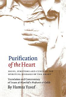 Purification of the Heart  Signs  Symptoms and Cures of the Spiritual Diseases of the Heart Book