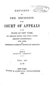 Reports of the Decisions of the Court of Appeals of the State of New York: Not Heretofore Reported Under Official Sanction, Arranged Alphabetically, with Notes, and References to Subsequent Decisions and Legislation, Volume 1