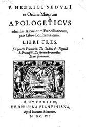 Apologeticus aduersus Alcoranum Franciscanorum pro libro conformitatum, libri tres