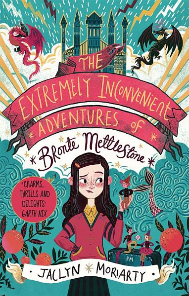 Download The Extremely Inconvenient Adventures of Bronte Mettlestone Book