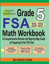 Grade 5 FSA Mathematics Workbook 2018 - 2019: A Comprehensive Review and Step-by-Step Guide to Preparing for the FSA Math Test