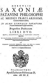 Prognoseon practicarum libri duo