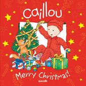 Caillou: Merry Christmas!: Edition 2