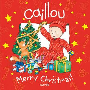 Caillou  Merry Christmas  Book