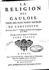 La Religion des Gaulois: tirée des plus pures sources de l'antiquité, Volume2