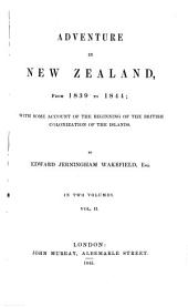 Adventure in New Zealand, from 1839 to 1844: With Some Account of the Beginning of the British Colonization of the Islands, Volume 2