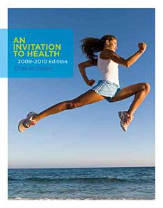 An Invitation to Health 2009 2010 Edition Book