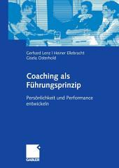 Coaching als Führungsprinzip: Persönlichkeit und Performance entwickeln