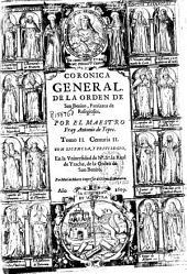 Coronica general de la Orden de San Benito ...: Volumen 1