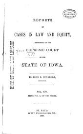 Reports of Cases at Law and in Equity Determined by the Supreme Court of the State of Iowa: Volume 51