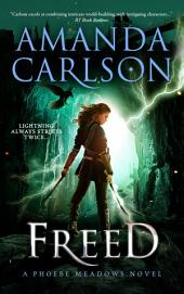 Freed: A Phoebe Meadows Book Two