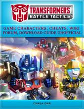 Transformers Battle Tactics Game Characters, Cheats, Wiki Forum, Download Guide Unofficial