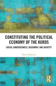 Constituting the Political Economy of the Kurds PDF
