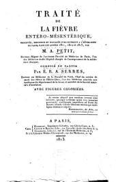 Traité de la fièvre entéromesentérique: observée ... a l'hôtel-dieu de Paris, dans le années 1811, 1812 et 1813