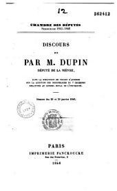 Chambre des députés Session de 1845-1846. Discours de par M. Dupin député de la Nièvre, dans la discussion du projet d'adresse sur la question des Ordonnances du 7 décembre relatives au Conseil Royal de l'Université. Séances des 29 et 30 janvier 1846