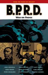 B.P.R.D. Volume 12: War on Frogs: Volume 12