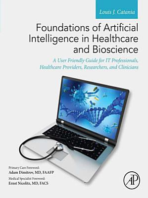 Foundations of Artificial Intelligence in Healthcare and Bioscience