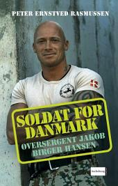 Soldat for Danmark - Oversergent Jakob Birger Hansen