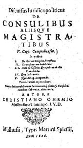 Discursus iuridico-politicus de consulibus, aliisque magistratibus: V capp. comprehensus