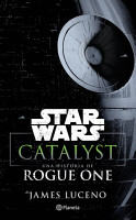 Star Wars  Catalyst  Una historia de Rogue One PDF