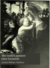 The world's painters since Leonardo: being a history of painting from the renaissance to the present day