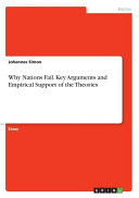 Why Nations Fail  Key Arguments and Empirical Support of the Theories