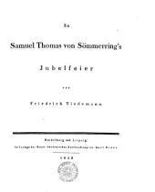 Zu Samuel Thomas von Sömmering's Jubelfeier