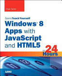 Sams Teach Yourself Windows 8 Apps with JavaScript and HTML5 in 24 Hours PDF