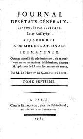 Journal des Et́ats généraux, convoqués par Louis XVI.: Volume7