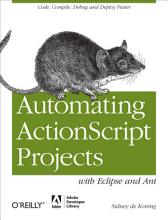 Automating ActionScript Projects with Eclipse and Ant PDF