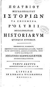 Polybii Megalopolitani Historiarvm Qvidqvid Svperest: Volume 6