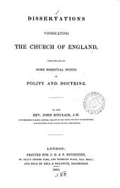 Dissertations vindicating the Church of England with regard to some essential points of polity and doctrine