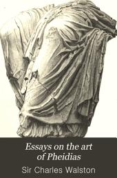 Essays on the Art of Pheidias