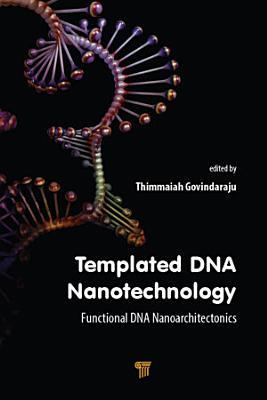 Templated DNA Nanotechnology