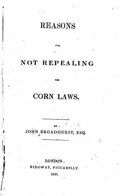 Reasons for Not Repealing the Corn Laws