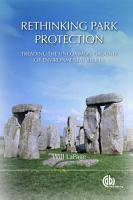 Rethinking Park Protection Treading the Uncommon Ground of Environmental Beliefs PDF
