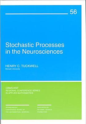 Stochastic Processes in the Neurosciences