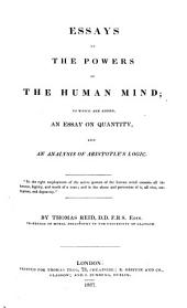 Essays on the powers of the human mind: to which are added, an essay on quantity and an analysis of Aristotele's logic