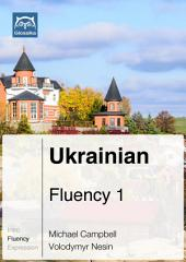 Ukrainian Fluency 1 (Ebook + mp3): Glossika Mass Sentences