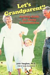 Let's Grandparent: Activity Guide for Young Grandchildren