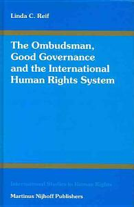 The Ombudsman  Good Governance  and the International Human Rights System PDF
