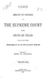 Cases Argued and Decided in the Supreme Court of the State of Texas: Volume 69