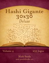 Hashi Gigante 30x30 Deluxe - Volume 4 - 255 Jogos
