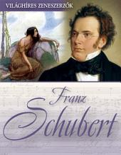 Franz Schubert: Világhíres zeneszerzők