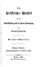Die christliche Mystik: in ihrer Entwickelung und ihren Denkmalen, Band 1