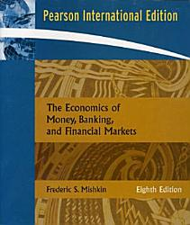 The Economics Of Money Banking And Financial Markets Book PDF