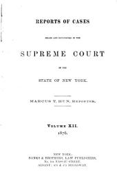 Reports of Cases Heard and Determined in the Supreme Court of the State of New York: Volume 5; Volume 12