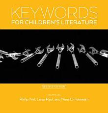 Keywords for Children s Literature  Second Edition PDF