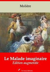 Le Malade imaginaire: Nouvelle édition augmentée