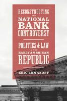 Reconstructing the National Bank Controversy PDF
